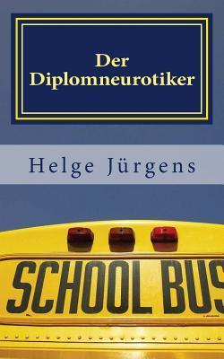 Der Diplomneurotiker  by  Helge Jurgens