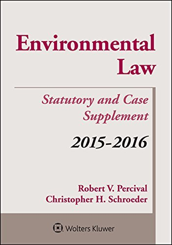 Environmental Law 2015-2016 Case and Statutory Supplement  by  Robert V Percival