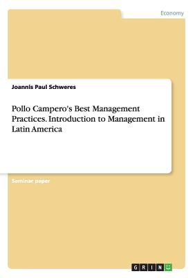Pollo Camperos Best Management Practices. Introduction to Management in Latin America Joannis Paul Schweres