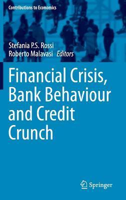 Financial Crisis, Bank Behaviour and Credit Crunch Stefania Patrizia Sonia Rossi