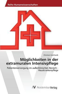 Moglichkeiten in Der Extramuralen Intensivpflege Gotthardt Christian