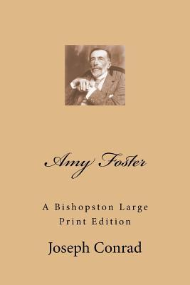 Amy Foster: A Bishopston Large Print Edition  by  Joseph Conrad