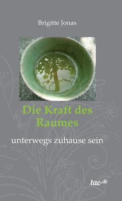 Die Kraft Des Raumes  by  Brigitte Jonas