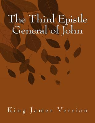 The Third Epistle General of John: King James Version John  XXI