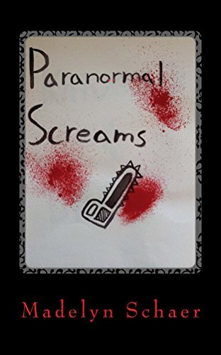 Paranormal Screams  by  Madelyn Schaer