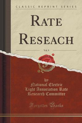 Rate Reseach, Vol. 9 National Electric Light Assoc Committee