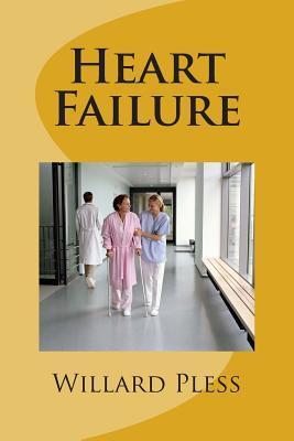 Heart Failure  by  Willard Pless