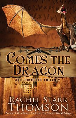 Comes the Dragon  by  Rachel Starr Thomson