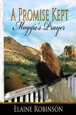 A Promise Kept [Maggies Prayer]  by  Elaine Robinson