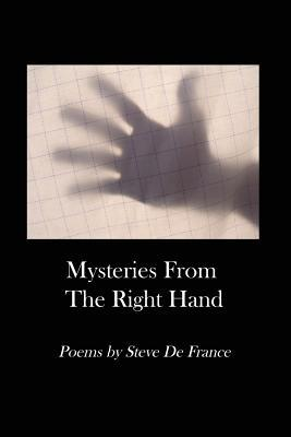 Mysteries from the Right Hand  by  Steve De France