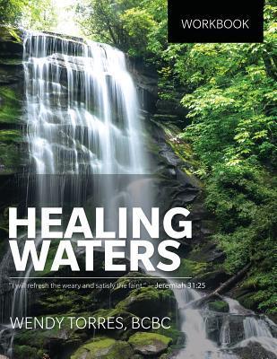 Healing Waters  by  Wendy Torres