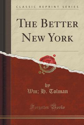 The Better New York  by  Wm H Tolman