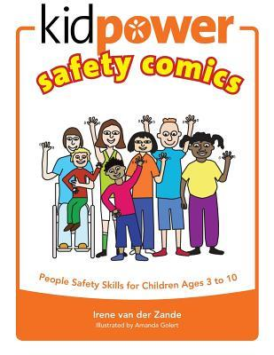 Kidpower(r) Safety Comics: People Safety Skills for Children Ages 3-10  by  Irene Van Der Zande