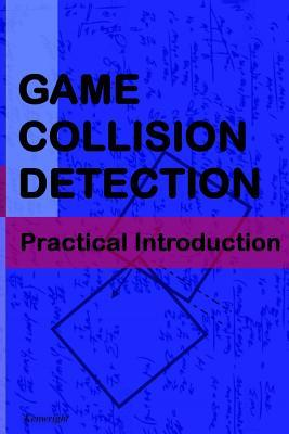 Game Collision Detection: A Practical Introduction Kenwright