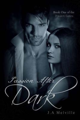 Passion After Dark J a Melville