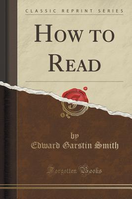 How to Read  by  Edward Garstin Smith