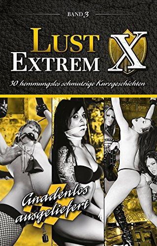 Lust Extrem - Band 3: Gnadenlos ausgeliefert  by  Ina Stein