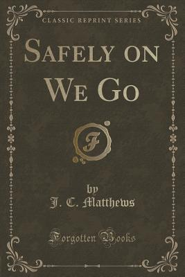 Safely on We Go  by  J C Matthews