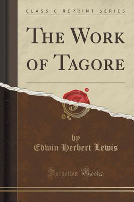 The Work of Tagore  by  Edwin Herbert Lewis