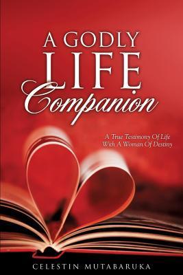 A Godly Life Companion  by  Celestin Mutabaruka