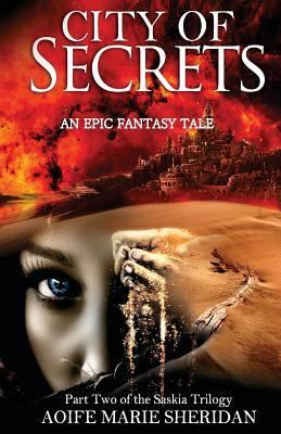 City of Secrets (Part Two of the Saskia Trilogy)  by  Miss Aoife Marie Sheridan