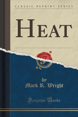 Heat  by  Mark R Wright