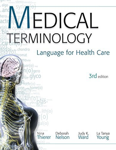MEDICAL TERMINOLOGY: Language for Health Care Nina Thierer