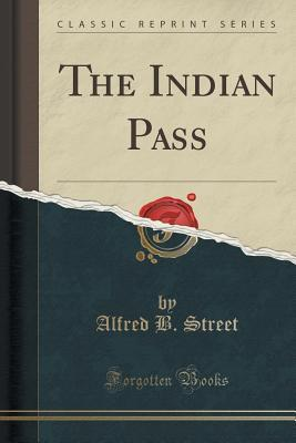 The Indian Pass Alfred B Street