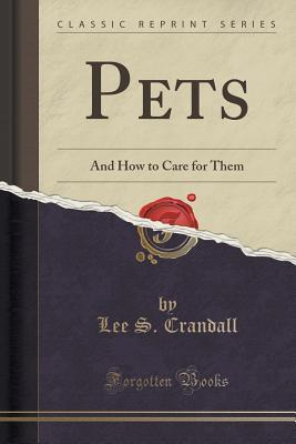 Pets: And How to Care for Them  by  Lee S Crandall