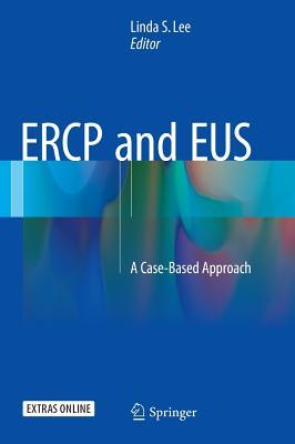 Ercp and Eus: A Case-Based Approach  by  Linda S Lee