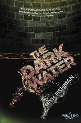 The Dark Water: A Wells End Novel Seth Fishman