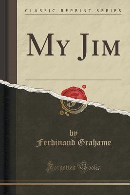 My Jim Ferdinand Grahame