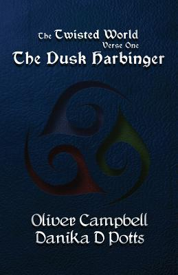 The Twisted World Verse One: The Dusk Harbinger Oliver Campbell