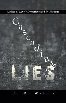 Cascading Lies  by  D R Willis