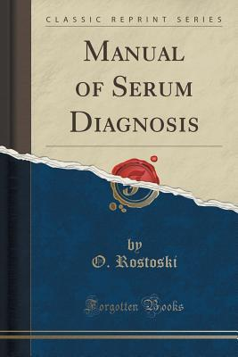 Manual of Serum Diagnosis O Rostoski