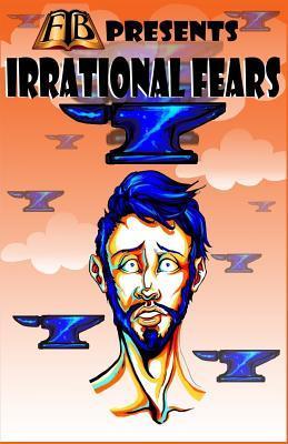 Ftb Presents: Irrational Fears  by  Essel Pratt