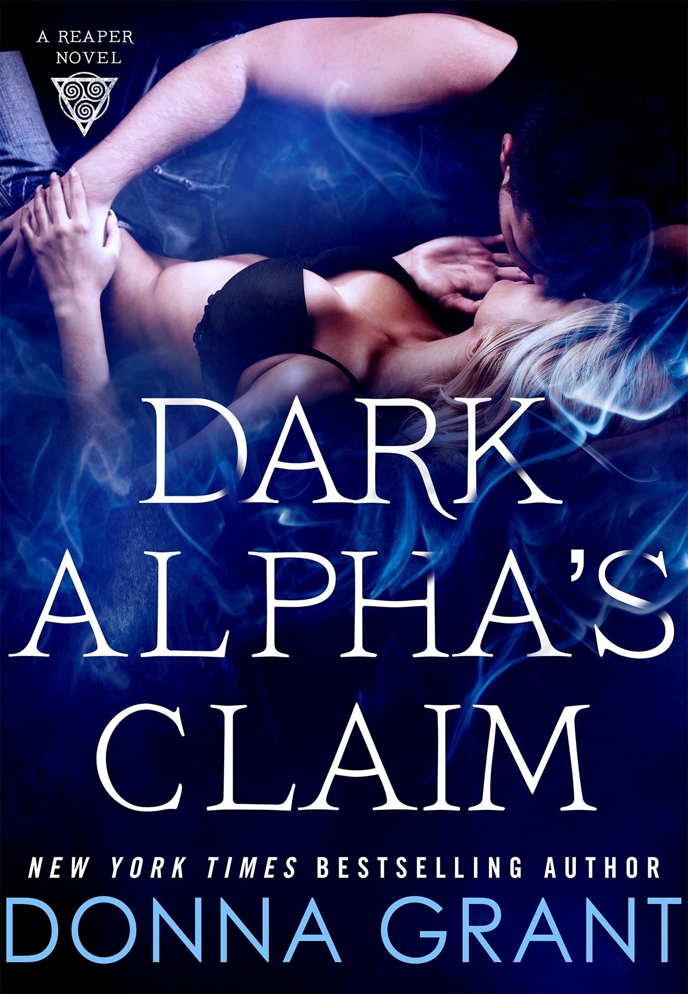 Dark Alphas Claim (Reaper #1) Donna Grant