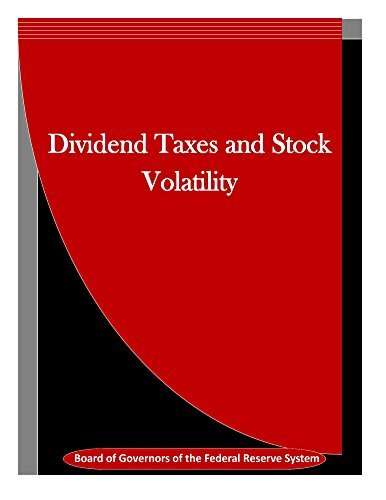 Dividend Taxes and Stock Volatility  by  Board of Governors of the Federal Reserve System