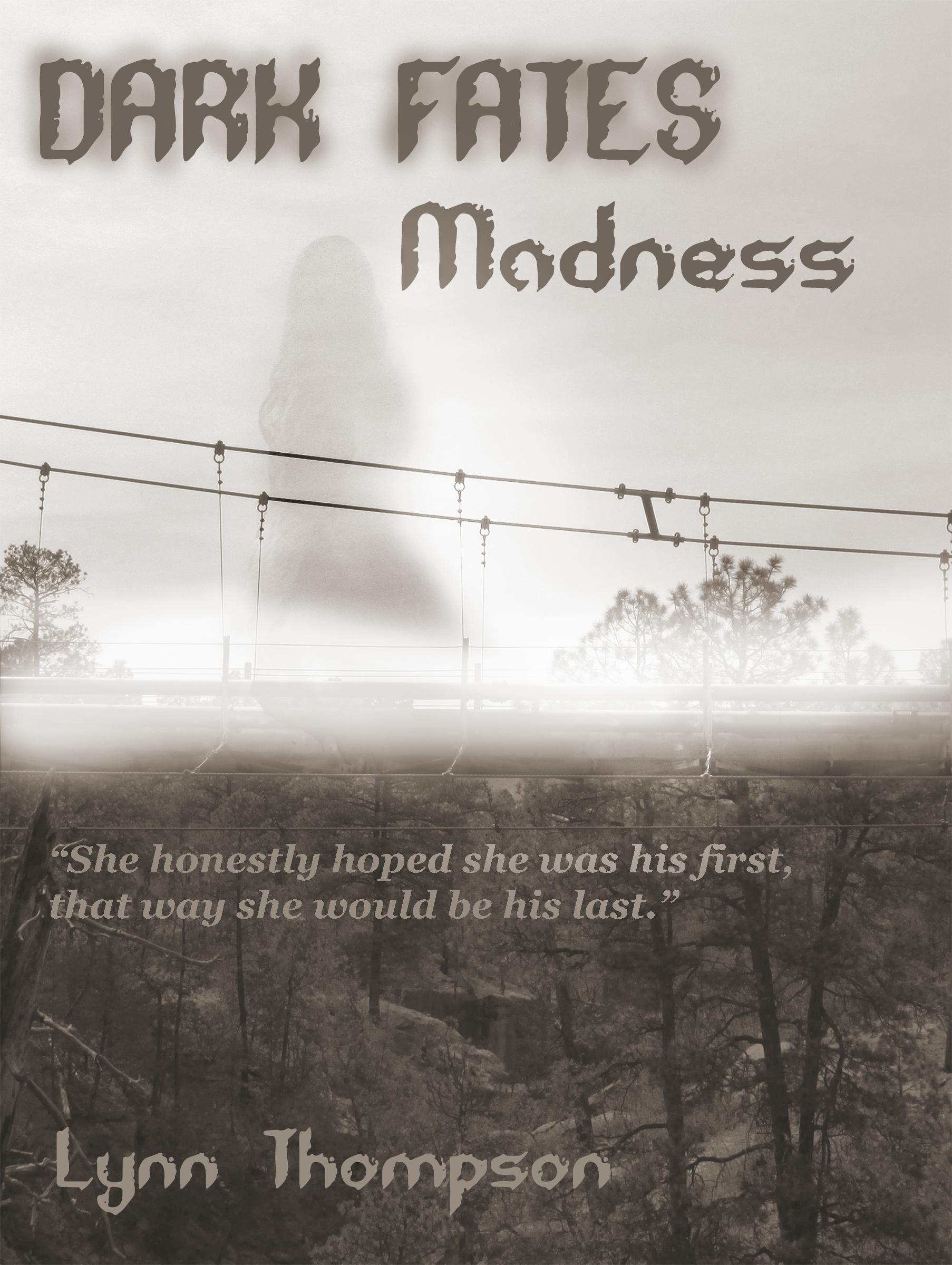 Dark Fates-Madness  by  Lynn  Thompson