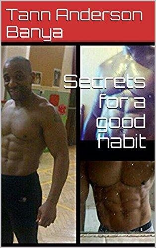 Secrets for a good habit Tann Anderson Banya