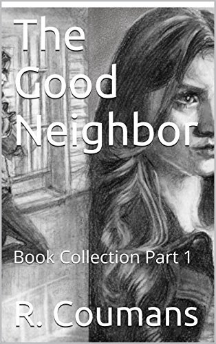 The Good Neighbor: Book Collection Part 1 R. Coumans