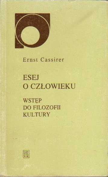 Esej o człowieku: Wstęp do filozofii kultury (Nowy sympozjon)  by  Ernst Cassirer