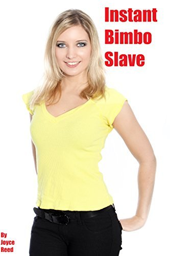 Instant Bimbo Slave Joyce Reed