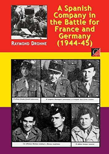 A Spanish Company in the Battle for France and Germany (1944-45) Raymond Dronne