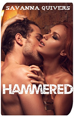 HAMMERED  by  SAVANNAH QUIVERS