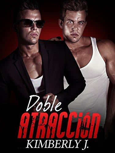 Erótica: Romantica - Doble Atracción (Los Gemelos Prohibidos Parte 1)  by  Kimberly J.