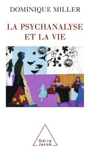 Psychanalyse et la Vie (La) Dominique Miller