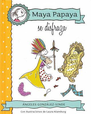 Maya Papaya Se Disfraza Angeles Gonzalez-Sinde
