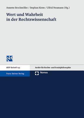 Wert Und Wahrheit in Der Rechtswissenschaft: Im Gedenken an Gerhard Sprenger Annette Brockmoller