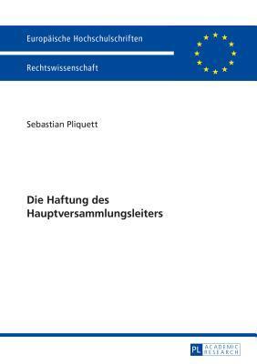 Die Haftung Des Hauptversammlungsleiters  by  Sebastian Pliquett